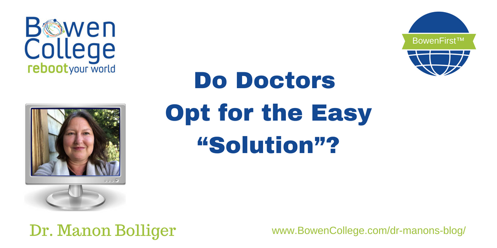 "Do Doctors Opt for the Easy ""Solution""?"