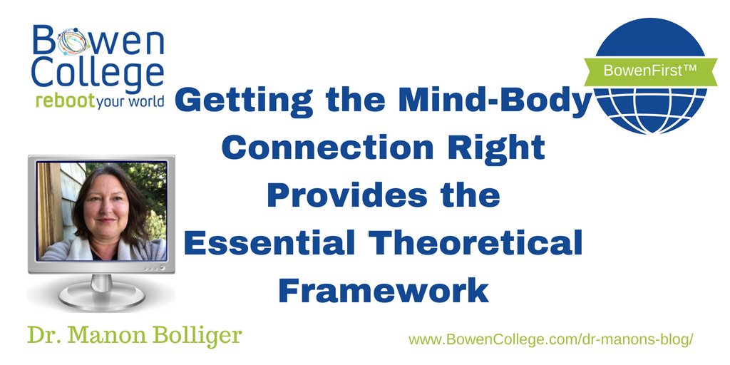 Getting the Mind-Body Connection Right Provides the Essential  Theoretical Framework