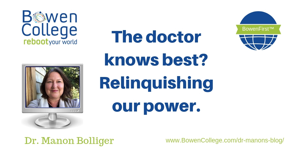 The doctor knows best? Relinquishing our power.