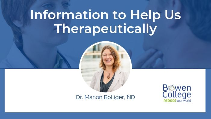 Information to Help Us Therapeutically by Dr Manon Bolliger, ND