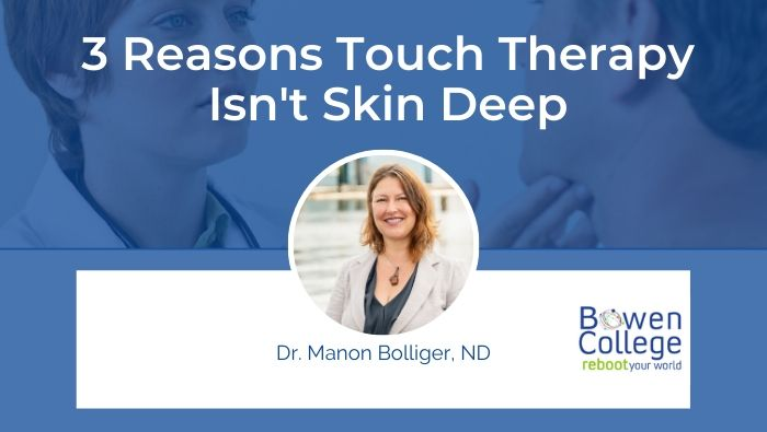 3 Reasons Touch Therapy Isn't Skin Deep by Manon Bolliger, ND