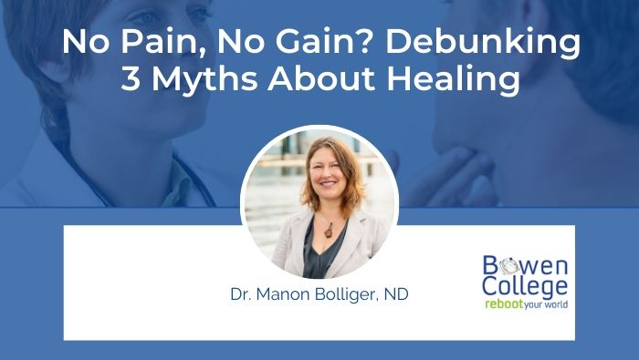 No Pain, No Gain- Debunking 3 Myths About Healing by Dr. Manon Bolliger, ND