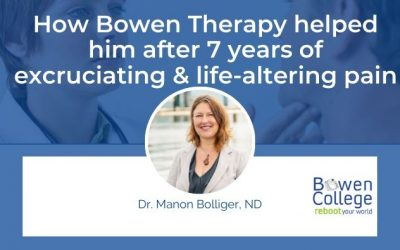 How Bowen Therapy helped him after seven years of excruciating and life-altering pain