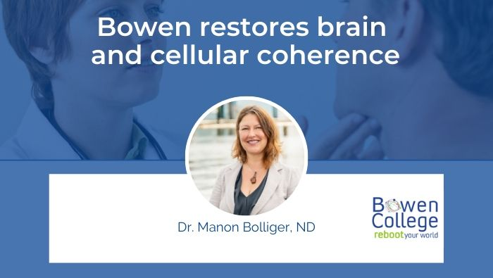 Bowen restores brain and cellular coherence