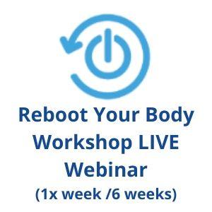 Reboot Your Body Workshop LIVE Webinar
