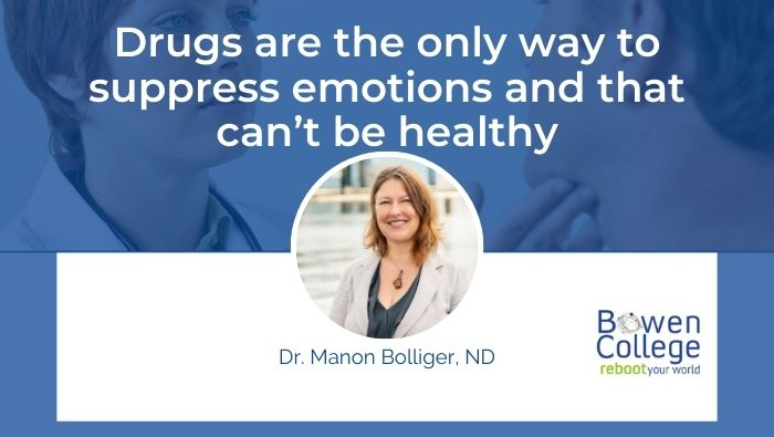 Drugs are the only way to suppress emotions and that can't be healthy